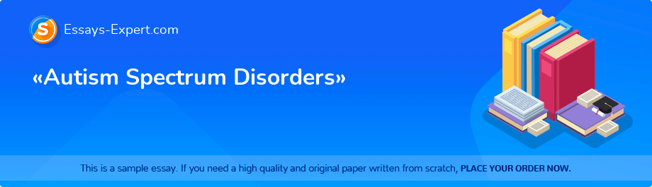 «Autism Spectrum Disorders»