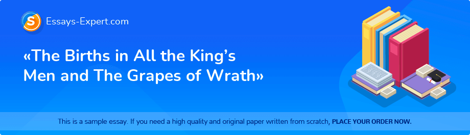 Free Essay Sample «The Births in All the King's Men and The Grapes of Wrath»