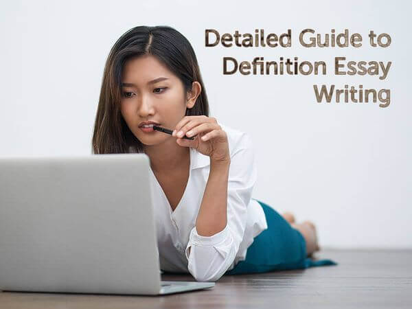 Detailed Guide to Definition Essay Writing