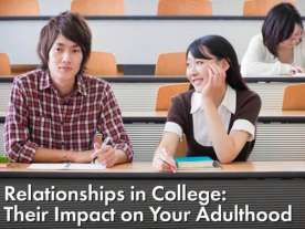Relationships in College: Their Impact on Your Adulthood