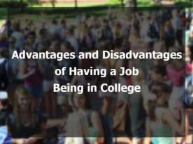Pros and Cons of Having a Job Being in College