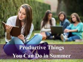 7 Productive Things You Can Do in Summer